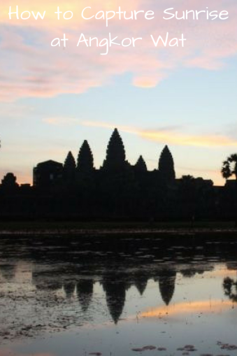 How to Capture Sunrise at Angkor Wat
